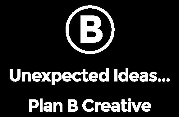 Plan B Creative | Unexpected Ideas